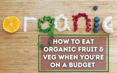Eating Organically Cheaply – and Why It Actually Matters…