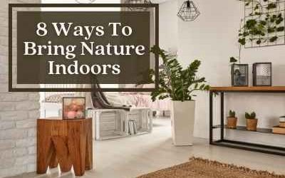 8 Effective Yet Simple Ways to Bring Nature Indoors
