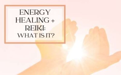 What is Energy Healing + Reiki for Beginners [What It Means + the Benefits]