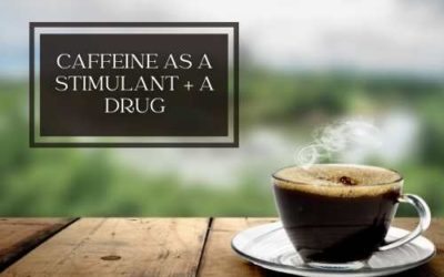 Caffeine as a Stimulant and Addiction – What Effect Does It Actually Have On Your Mind + Body?