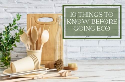 going green less waste beginners things i wish i knew