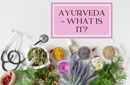 Ayurveda – What Does It Actually Mean and Does It Work? Connect Your Mind, Body and Soul [Doshas, Thyroid, and Routine]